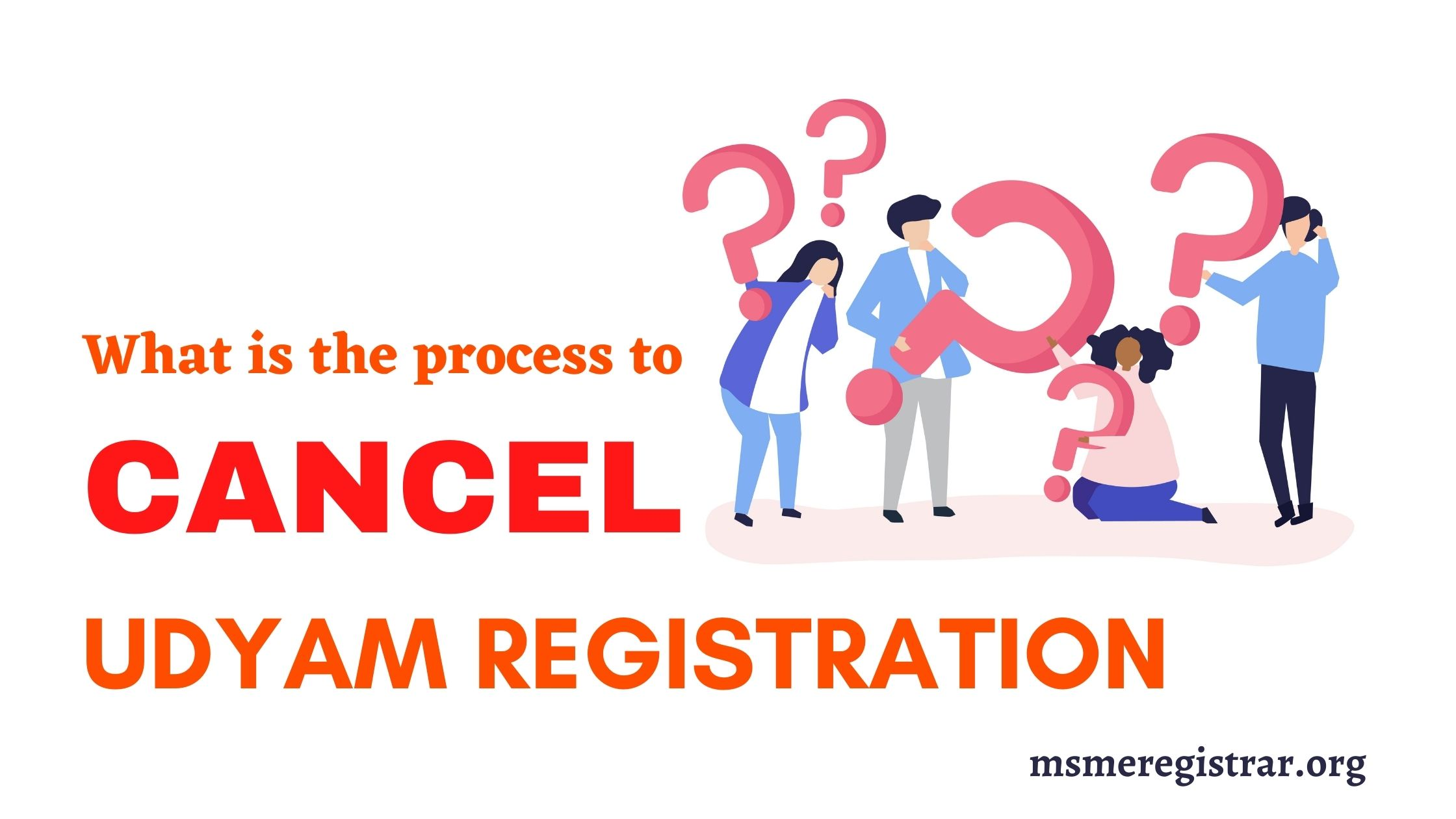 What is the process to Cancel Udyam Registration?