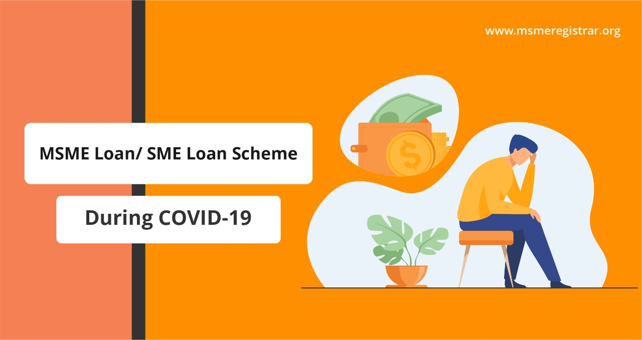 MSME Loan/ SME Loan Scheme During Covid-19